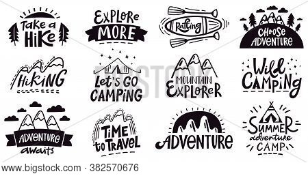 Adventure Quote Lettering. Outdoor Camping Mountains Emblem, Hiking Expedition Badges, Nature Travel