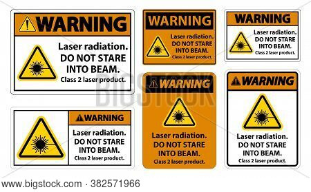 Warning Laser Radiation,do Not Stare Into Beam,class 2 Laser Product Sign On White Background