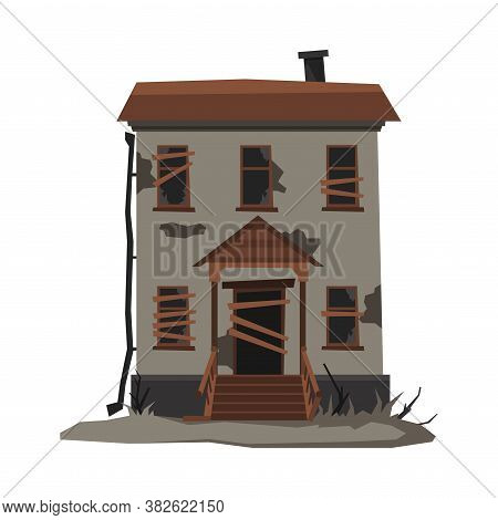 Scary House, Abandoned Two Storey Building With Boarded Up Windows Vector Illustration On White Back