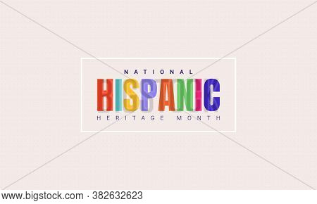 National Hispanic Heritage Month Horizontal Banner Template With Colorful Text In A Frame. Influence