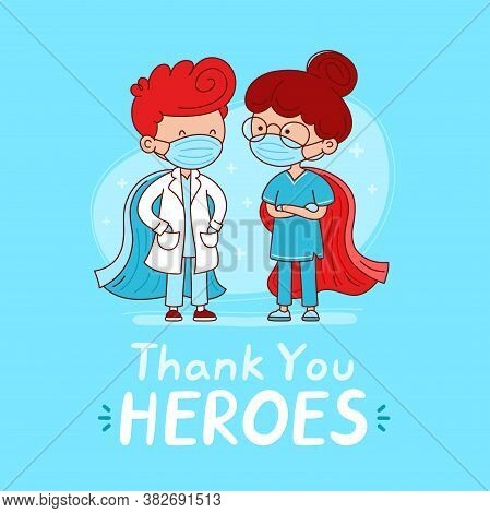 Thank You Heroes Card. Cute Doctor And Nurse With Medical Masks And Super Hero Capes. Vector Cartoon