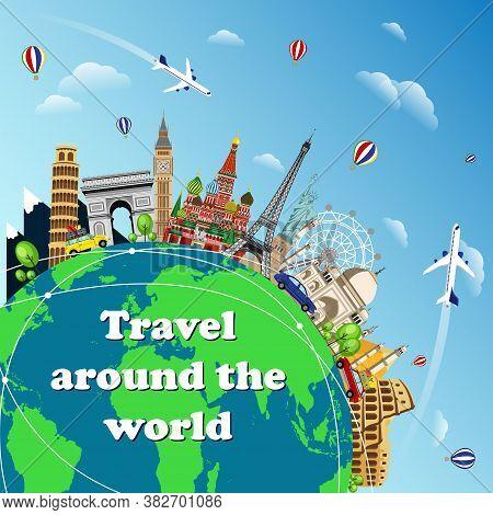 Travel To World. Road Trip. Tourism. Landmarks On The Globe. Travel On The World Concept Traveling F