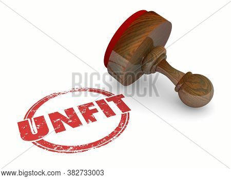 Unfit Tested Failed Stamp Not Qualified Judgment 3d Illustration