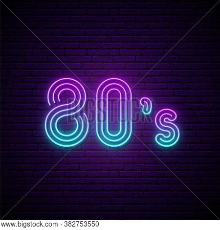 80s Neon Sign. 80s Retro Style Neon Signboard. Nightly Bright Inscription. Stock Vector Illustration