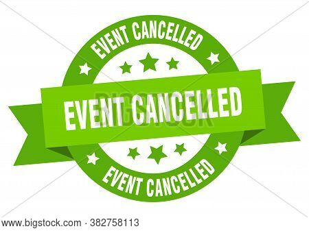 Event Cancelled Round Ribbon Isolated Label. Event Cancelled Sign