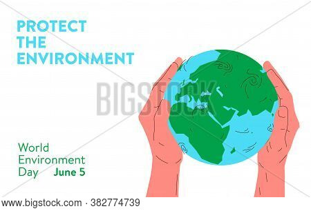 Earth Globe In Hands. Vector Concept Illustration Of Blue And Green Earth Planet Globe In Two Human