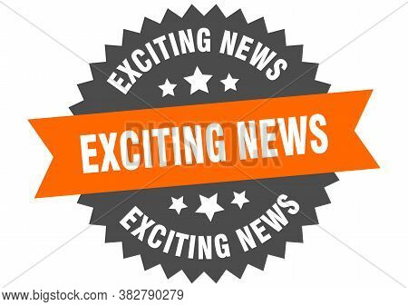 Exciting News Round Isolated Ribbon Label. Exciting News Sign
