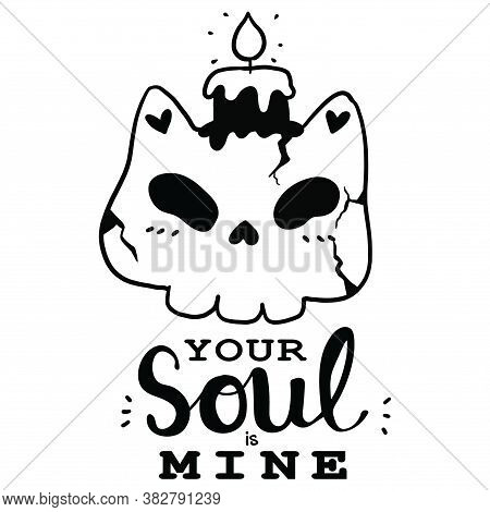 Cute Skull Cat With Candle Black And White Doodle Halloween Your Soul Is Mine, Idea For Cat Lover, C