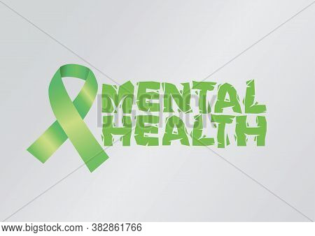 Design Typography Graphic Of Mental Health With A Green Awareness Ribbon. Psychology, Mental Health