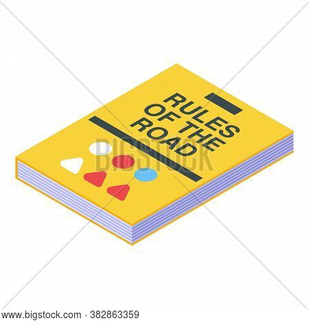 Rules Of The Road Book Icon. Isometric Of Rules Of The Road Book Vector Icon For Web Design Isolated