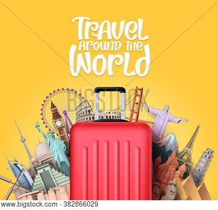 Travel Around The World Vector Design. Travel In Famous Tourism Landmarks And Around The World Attra