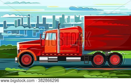 Large Cargo Truck. Vector Illustration. Driving Along The Road Past The City. Flat Style. Transporta