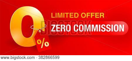 0 Zero Commission Special Offer Banner Template With 3d Yellow Zero Digit And Red Background - Vecto