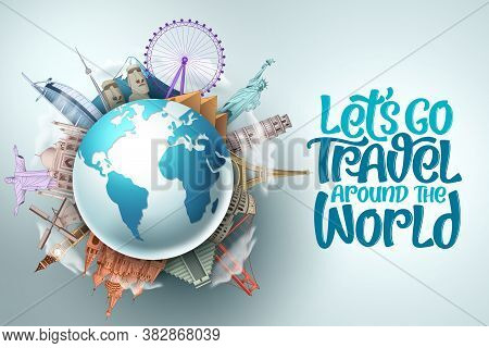 Let's Go Travel Around The World Vector Design. Travel And Tourism With Famous Landmarks And Tourist