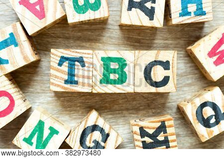 Alphabet Letter Block In Word Tbc (abbreviation Of To Be Confirmed Or Continued) With Another On Woo