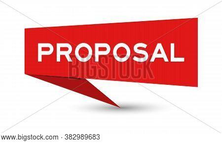 Red Color Paper Speech Banner With Word Proposal On White Background