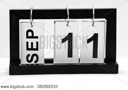 Desktop Calendar With The Date Of September 11 On A White Background. Day Of Remembrance, Patriot Da