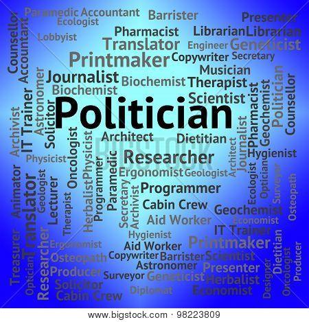 Politician Job Indicates Member Of Parliament And Career