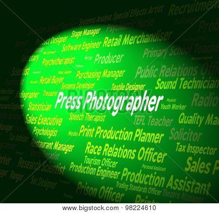 Press Photographer Representing Copy Editor And Hiring poster