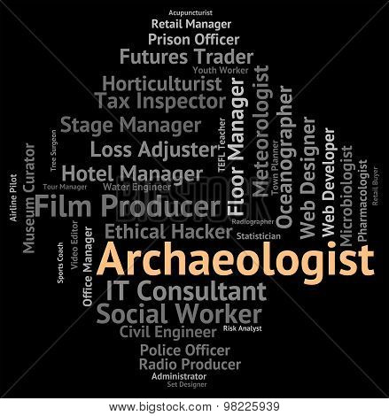 Archaeologist Job Represents Archaeologists Occupation And Archaeological
