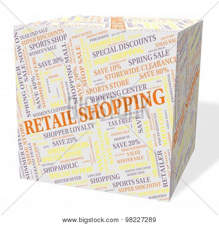 Retail Shopping Indicates Promotion Consumer And Consumerism