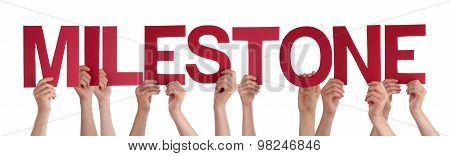 Many People Hands Holding Red Straight Word Milestone