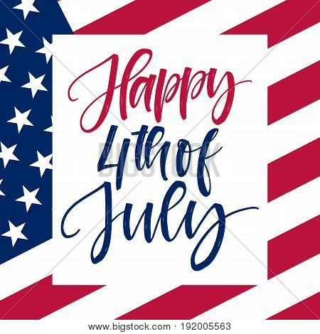 Vector hand drawn motivational and inspirational quote - Happy 4th of july. Calligraphic poster. Holiday background