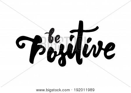 Think positive. Motivational quote. Modern hand lettering design.