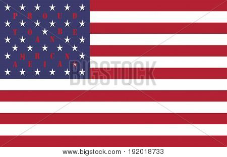 4th of July USA Independence Day celebration pattern vector background design with quote Proud to be an American on flag white stars on dark blue backdrop white and red stripes all in original colors