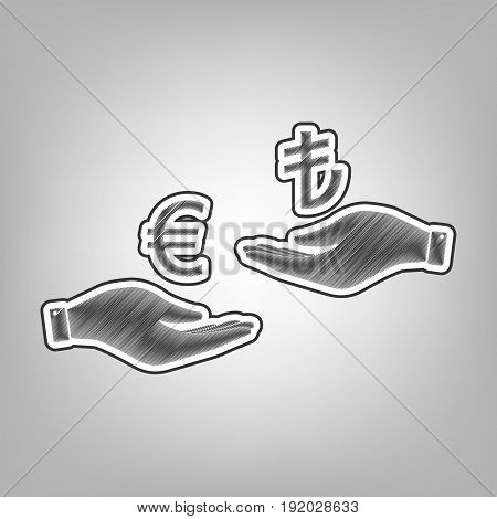 Currency exchange from hand to hand. Euro and Lira. Vector. Pencil sketch imitation. Dark gray scribble icon with dark gray outer contour at gray background.