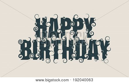 Vector lettering illustration with Happy Birthday text. Typography poster with abstract ornament of curls.