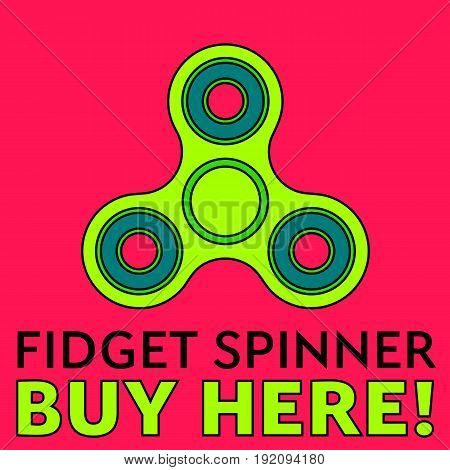 Fidget spinner. Stress relieving toy. Trendy hand spinner. Advertisement. Fidget spinner buy here. Ideal for kiosks, web banners, online stores, very noticeable. Vector illustration.