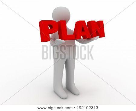 3D man holding word plan . 3d rendered illustration
