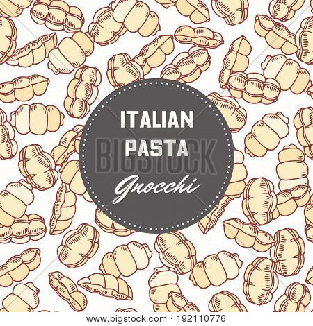 Hand drawn pattern with pasta gnocchi. Background for food package design. Vector illustration