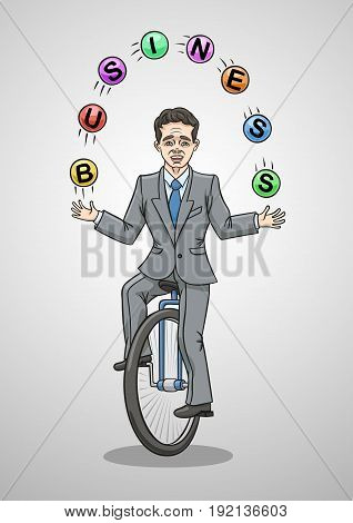 To ride a unicycle and juggle balls, it is to do business. poster