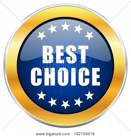 Best choice blue web icon with golden chrome metallic border isolated on white background for web and mobile apps designers.