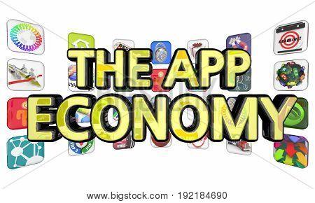 The App Economy Applications Software Development, 3d Illustration