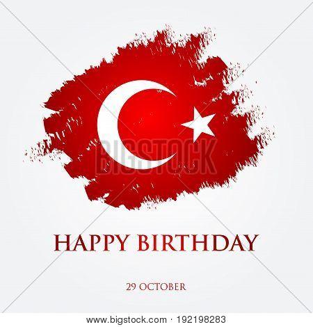 Happy Birthday Turkey - Greeting Card Vector Illustration. 29 October Republic Day Turkey