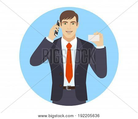 Businessman talking on the mobile phone and showing the business card. Portrait of businessman character in a flat style. Vector illustration.