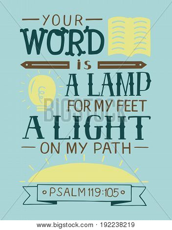 Hand lettering Your word is a lamp for my feet, a light on my path. Bible verse. Christian poster. New Testament. Modern calligraphy. Psalm