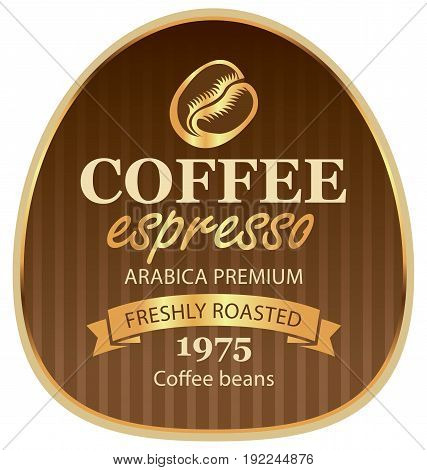 Design vector label for coffee beans arabica with a grain and ribbon in retro style on striped background in a gold frame with inscription espresso.