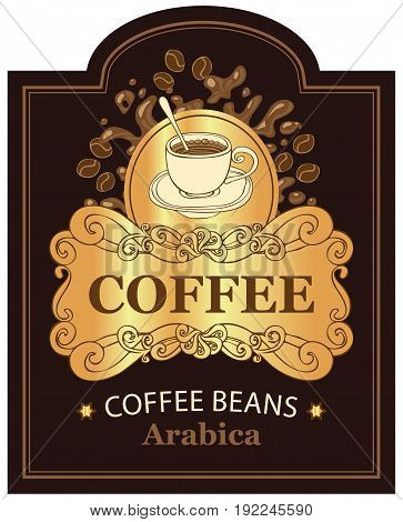 design vector label for coffee beans arabica with cup and splashes in Baroque style on the gold and black background in the frame