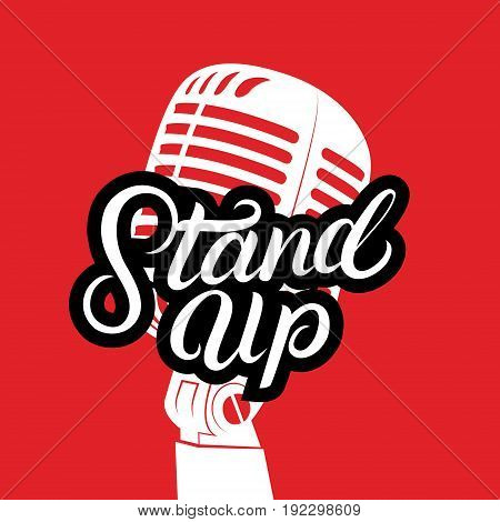 Vintage microphone and Stand Up show hand written lettering. Isolated on red background. Vector illustration.