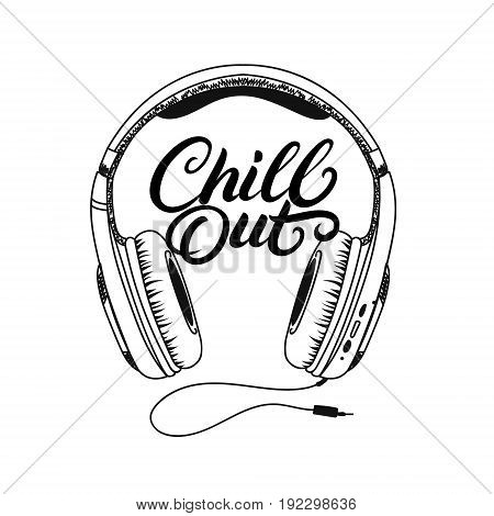 Headphone tee print. Chill out hand written lettering. Isolated on white background. Vector illustration.
