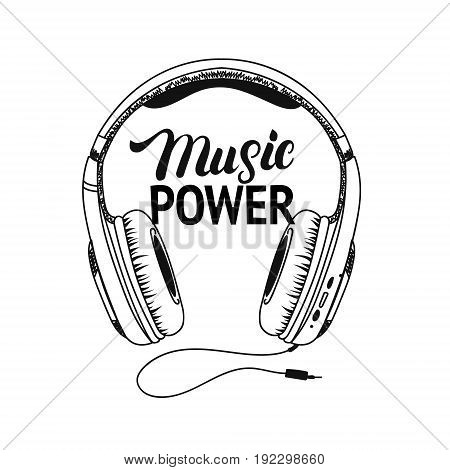 Headphone tee print. Music power hand written lettering. Isolated on white background. Vector illustration.