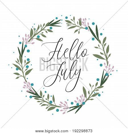 Hello July Hand Lettering Card. Modern Calligraphy. Floral Wreath