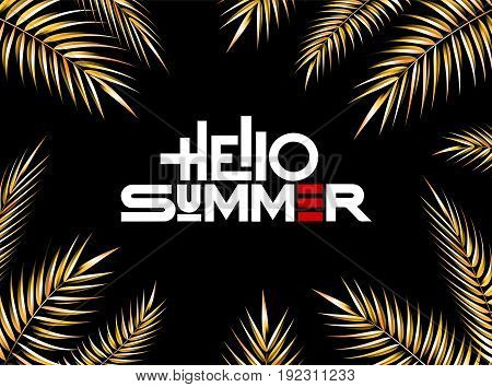 Hello summer white letters on a black background and gold Palm Branches