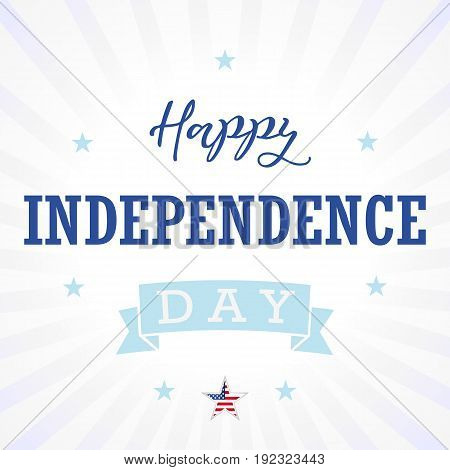 Happy Independence Day USA greetings, stars, light stripes. United States national american traditional holiday fourth of July celebrating illustration with national flag colors and text.