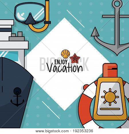colorful poster of enjoy vacation with snorkel and cruise ship and anchor and sunblock vector illustration