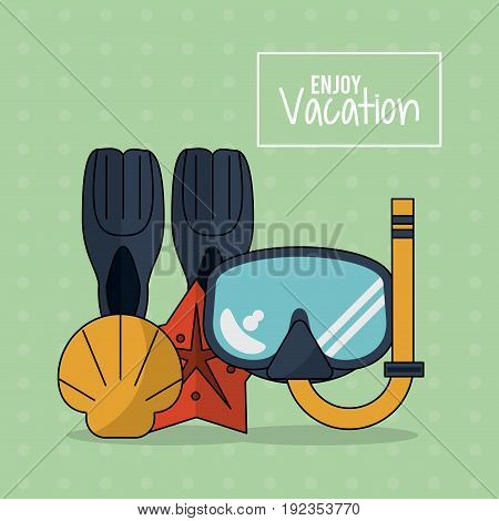 colorful poster of enjoy vacation with snorkel equipment and starfish shell vector illustration